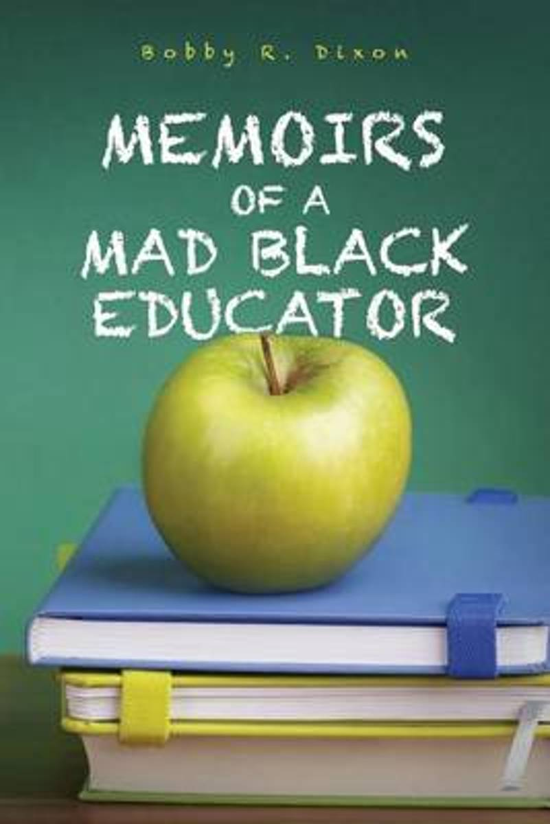 Memoirs of a Mad Black Educator