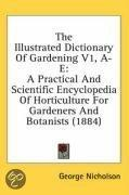 The Illustrated Dictionary Of Gardening, A-E