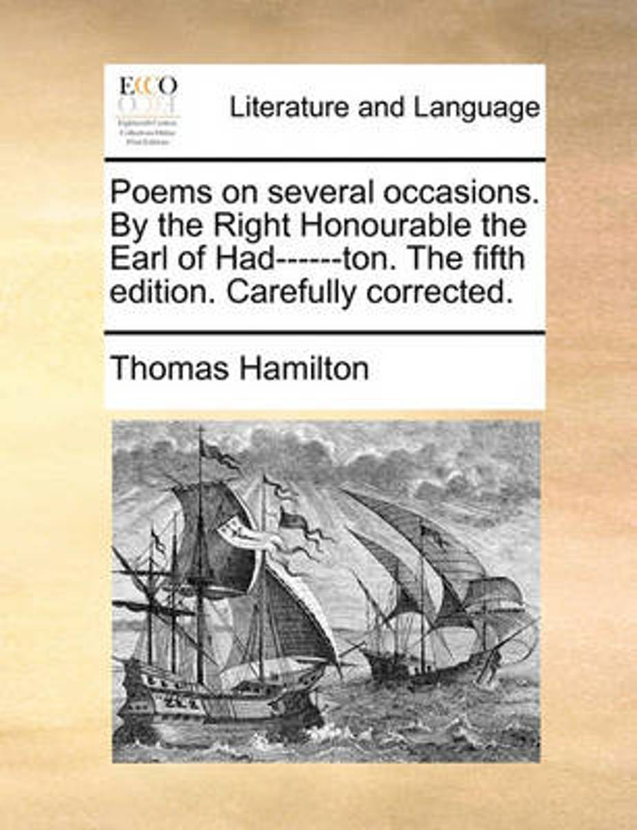 Poems on Several Occasions. by the Right Honourable the Earl of Had------Ton. the Fifth Edition. Carefully Corrected.
