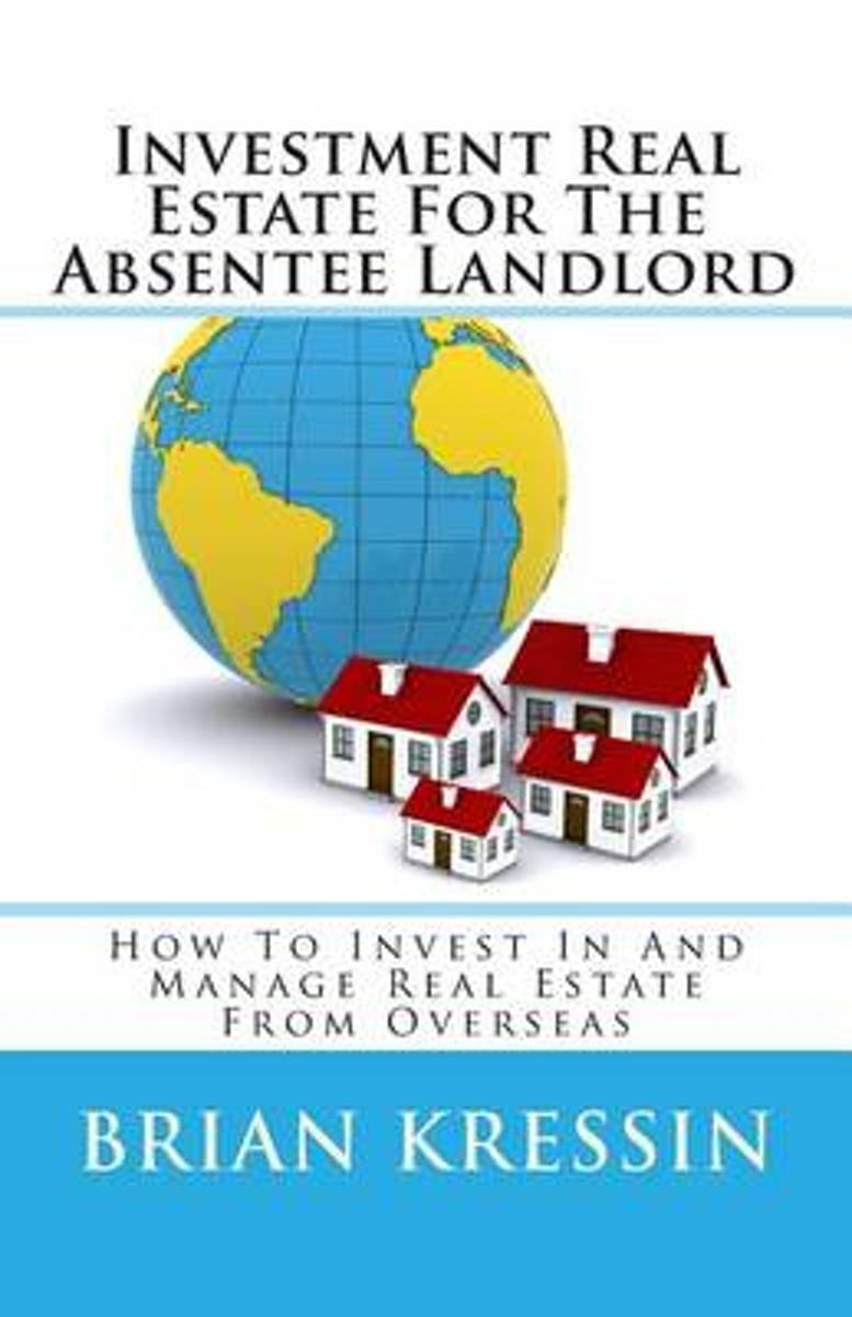 Investment Real Estate for the Absentee Landlord