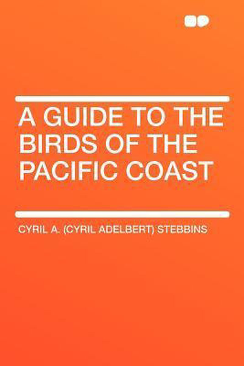 A Guide to the Birds of the Pacific Coast