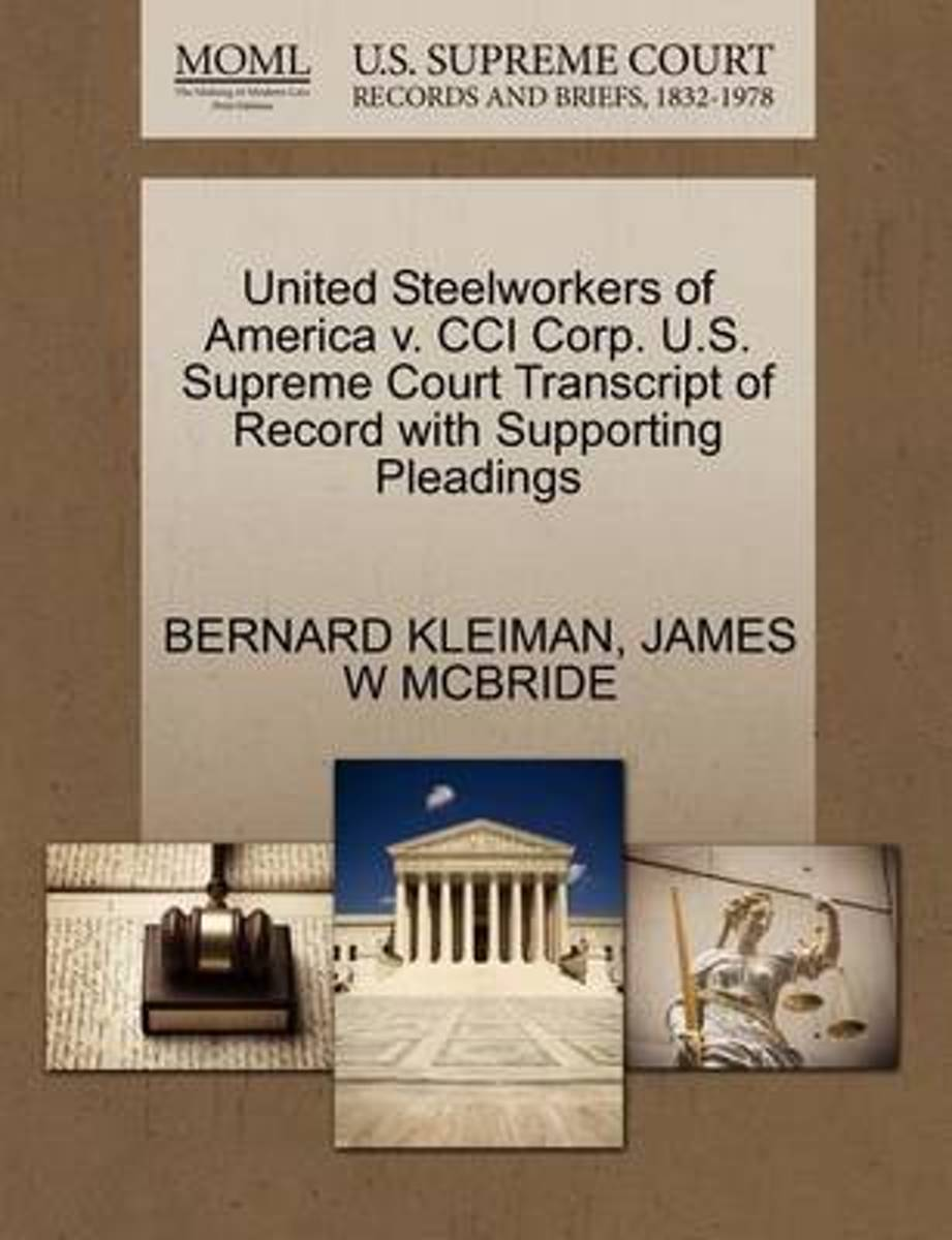 United Steelworkers of America V. CCI Corp. U.S. Supreme Court Transcript of Record with Supporting Pleadings