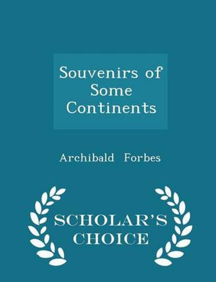Souvenirs of Some Continents - Scholar's Choice Edition