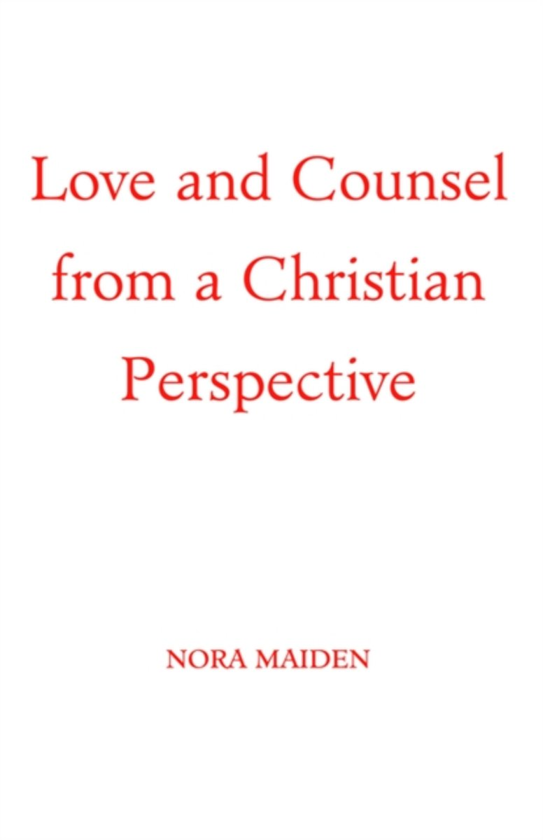 Love And Counsel From A Christian Perspective