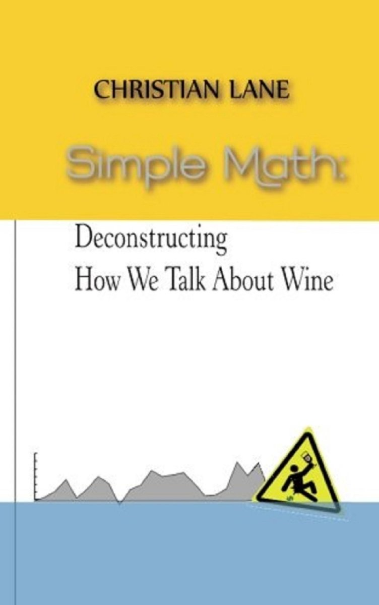 Simple Math: Deconstructing How We Talk About Wine