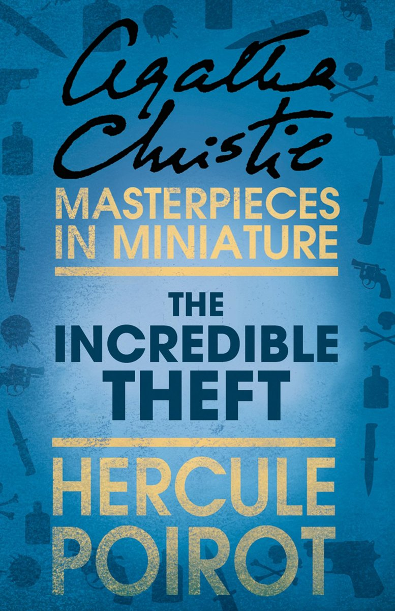 The Incredible Theft: A Hercule Poirot Short Story