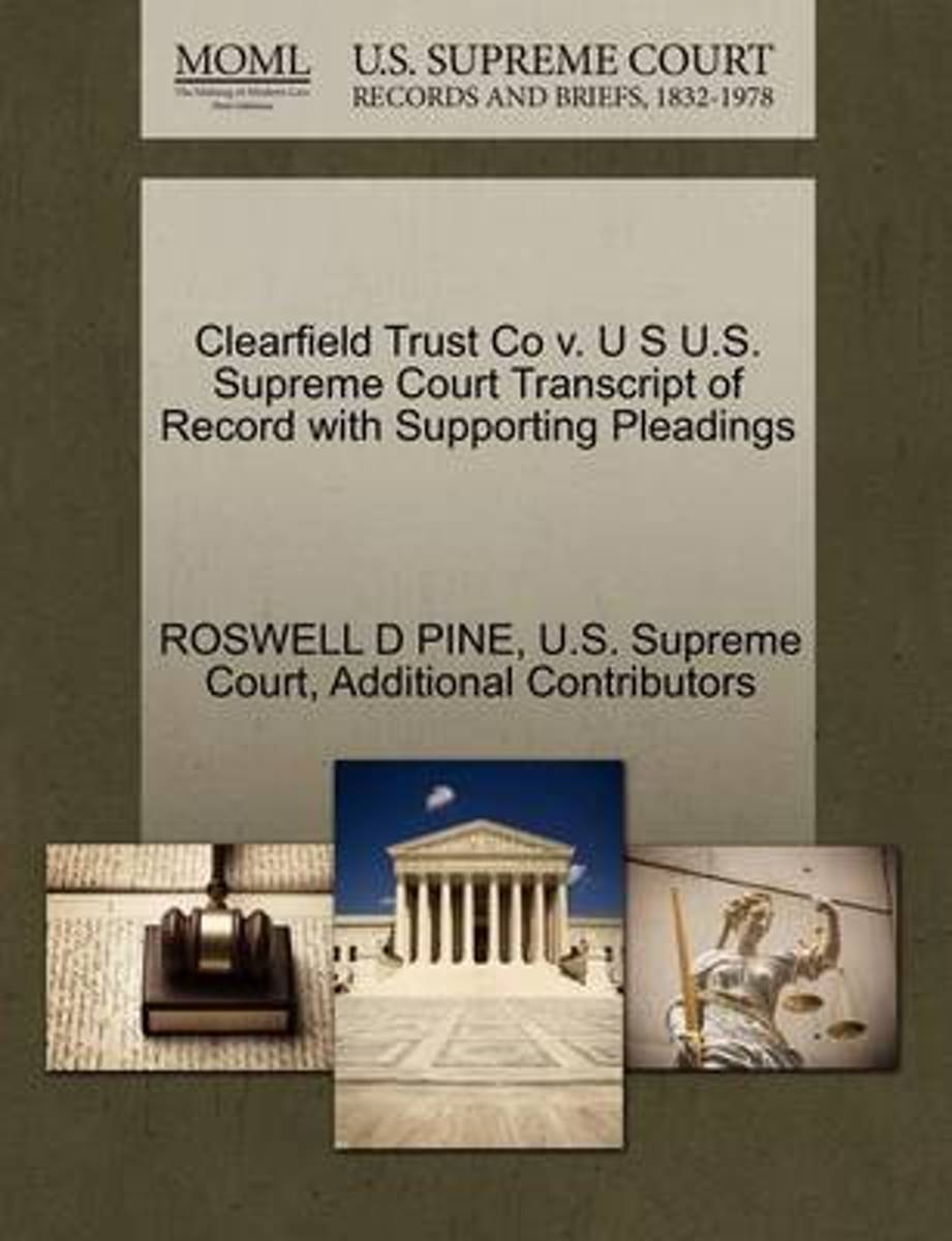 Clearfield Trust Co V. U S U.S. Supreme Court Transcript of Record with Supporting Pleadings