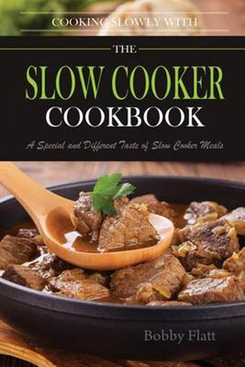 Cook Slowly with the Slow Cooker Cookbook