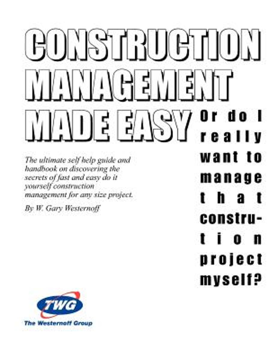 Construction Management Made Easy