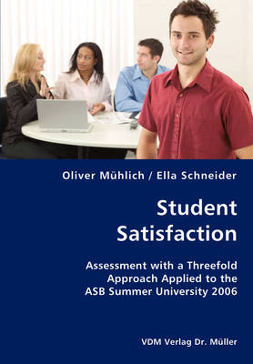 Student Satisfaction- Assessment with a Threefold Approach Applied to the Asb Summer University 2006