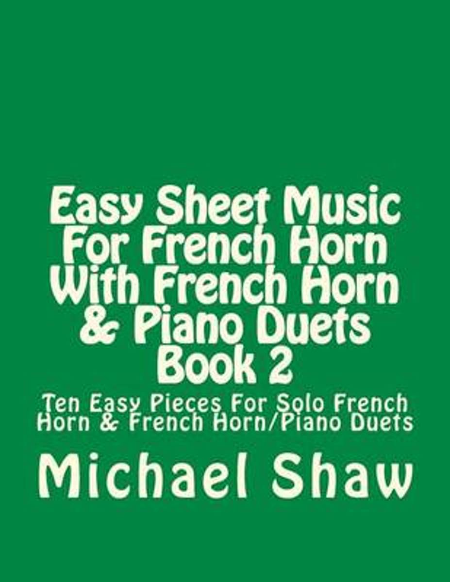 Easy Sheet Music for French Horn with French Horn & Piano Duets Book 2