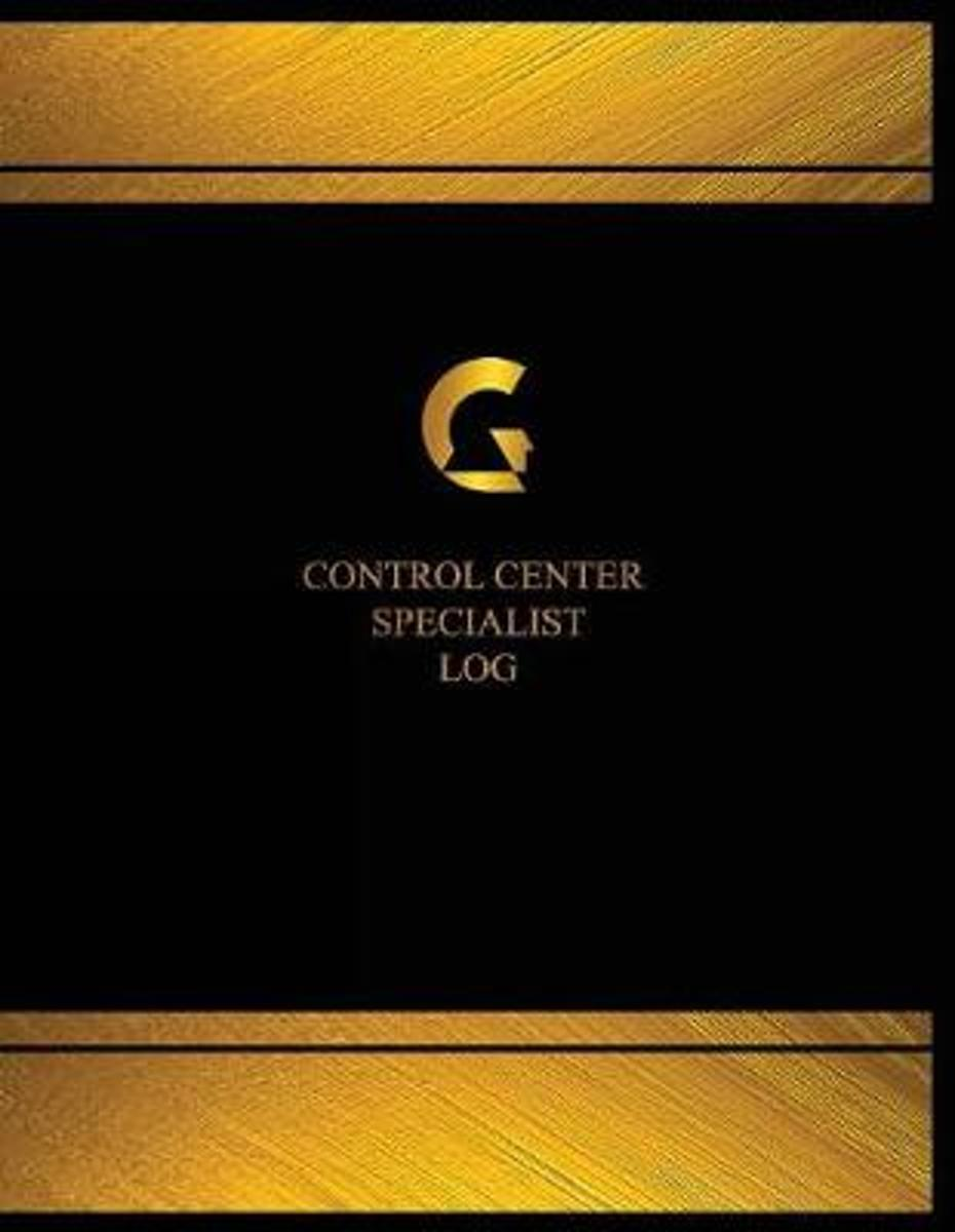 Control Centre Specialist Log (Log Book, Journal - 125 Pgs, 8.5 X 11 Inches)