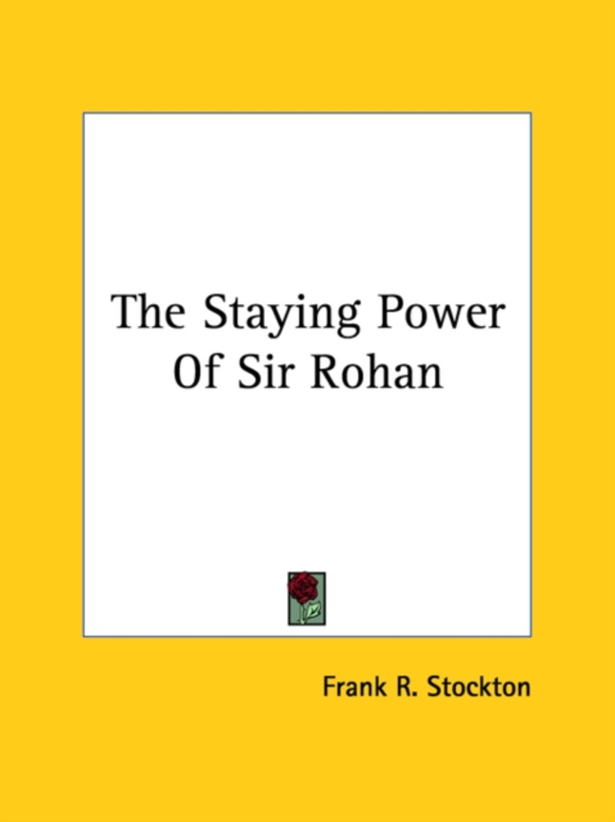 the Staying Power of Sir Rohan