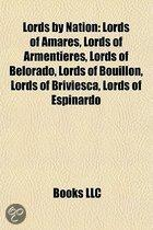 Lords By Nation: Lords Of Amares, Lords Of Armenti Res, Lords Of Belorado, Lords Of Bouillon, Lords Of Briviesca, Lords Of Espinardo
