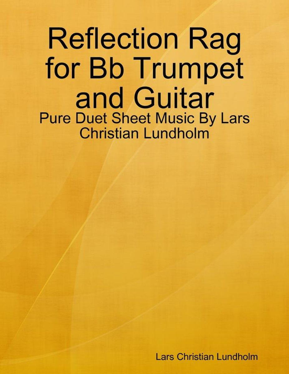 Reflection Rag for Bb Trumpet and Guitar - Pure Duet Sheet Music By Lars Christian Lundholm