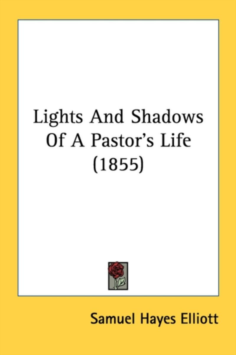 Lights And Shadows Of A Pastor's Life (1855)