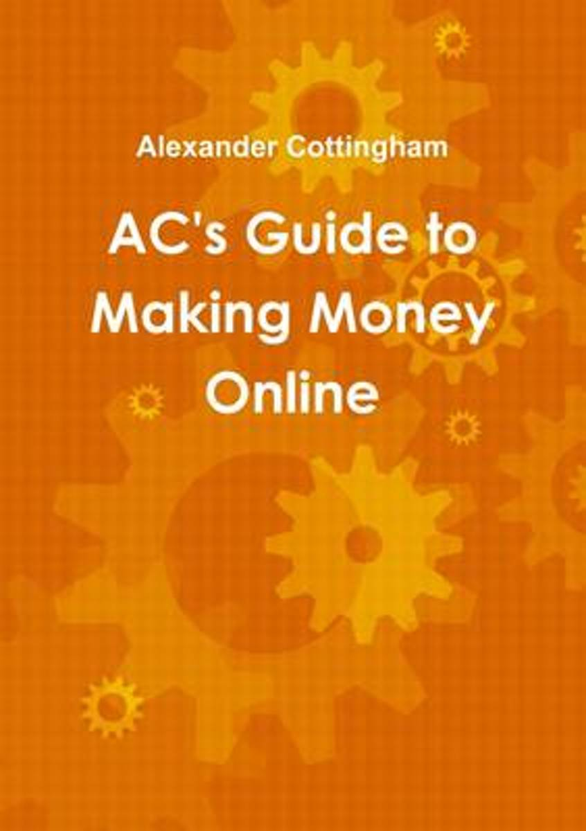 Ac's Guide to Making Money Online