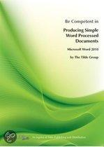 Be Competent in Producing Simple Word Processed Documents