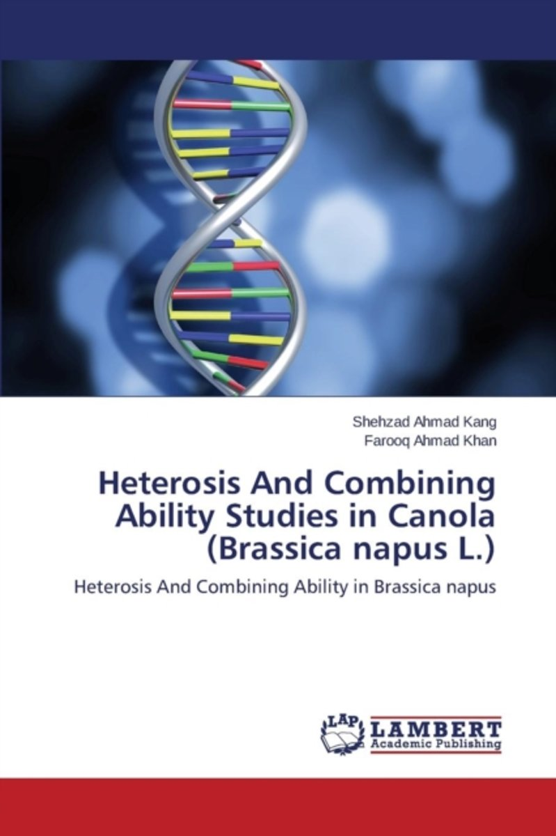 Heterosis and Combining Ability Studies in Canola (Brassica Napus L.)