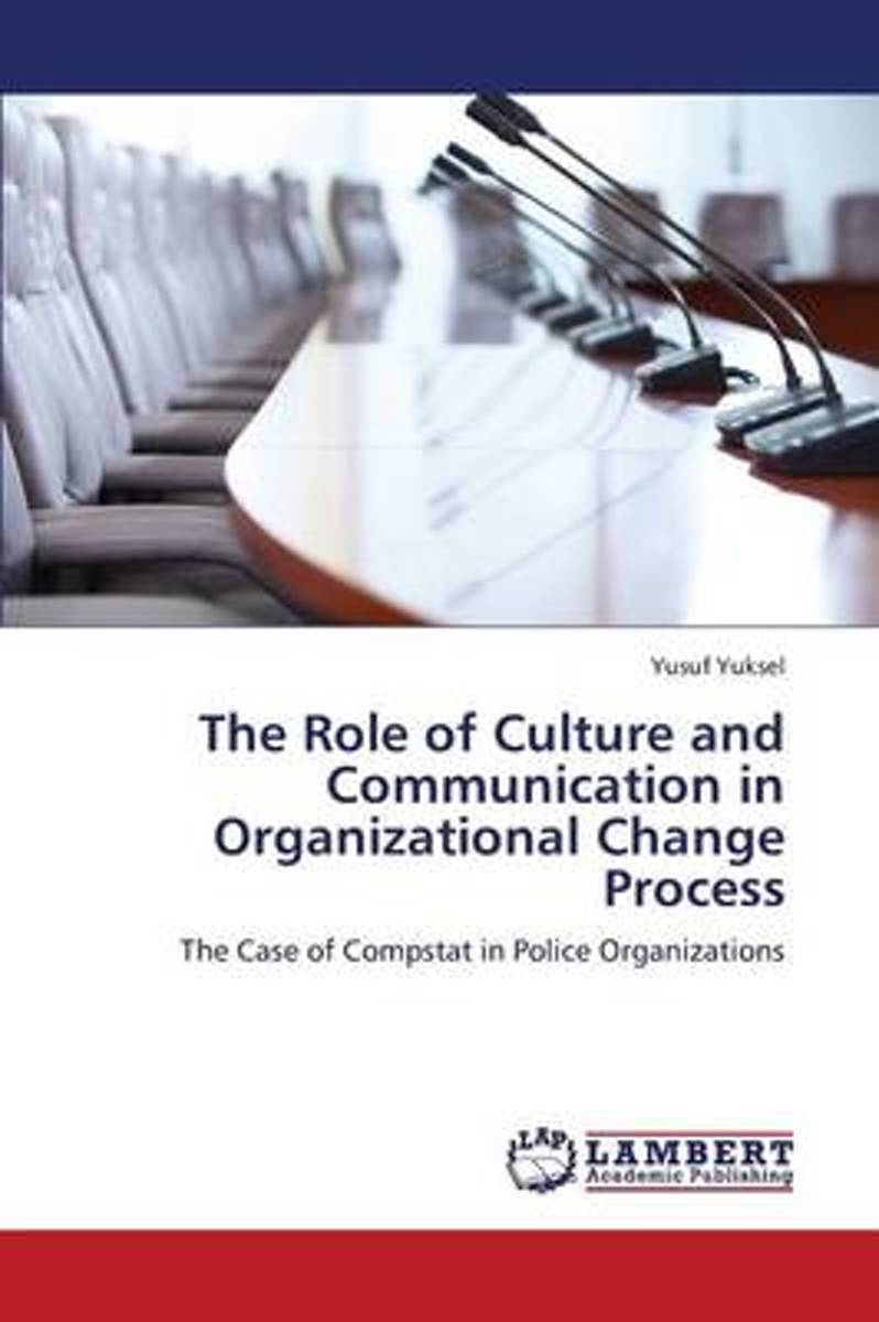 The Role of Culture and Communication in Organizational Change Process