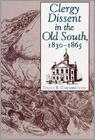 Clergy Dissent In The Old South, 1830-1865