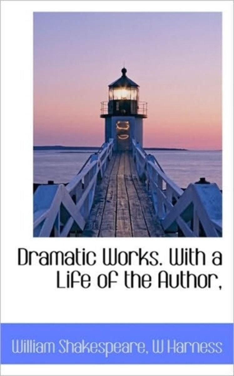 Dramatic Works. with a Life of the Author,
