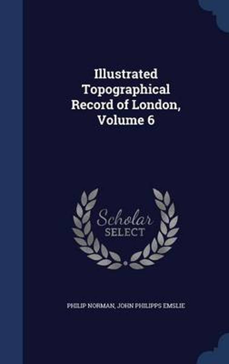 Illustrated Topographical Record of London, Volume 6