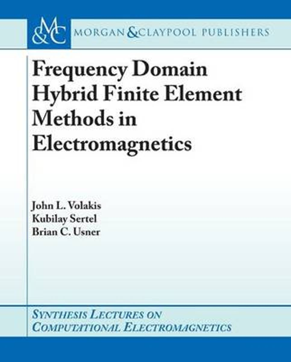 Frequency Domain Hybrid Finite Element Methods in Electromagnetics