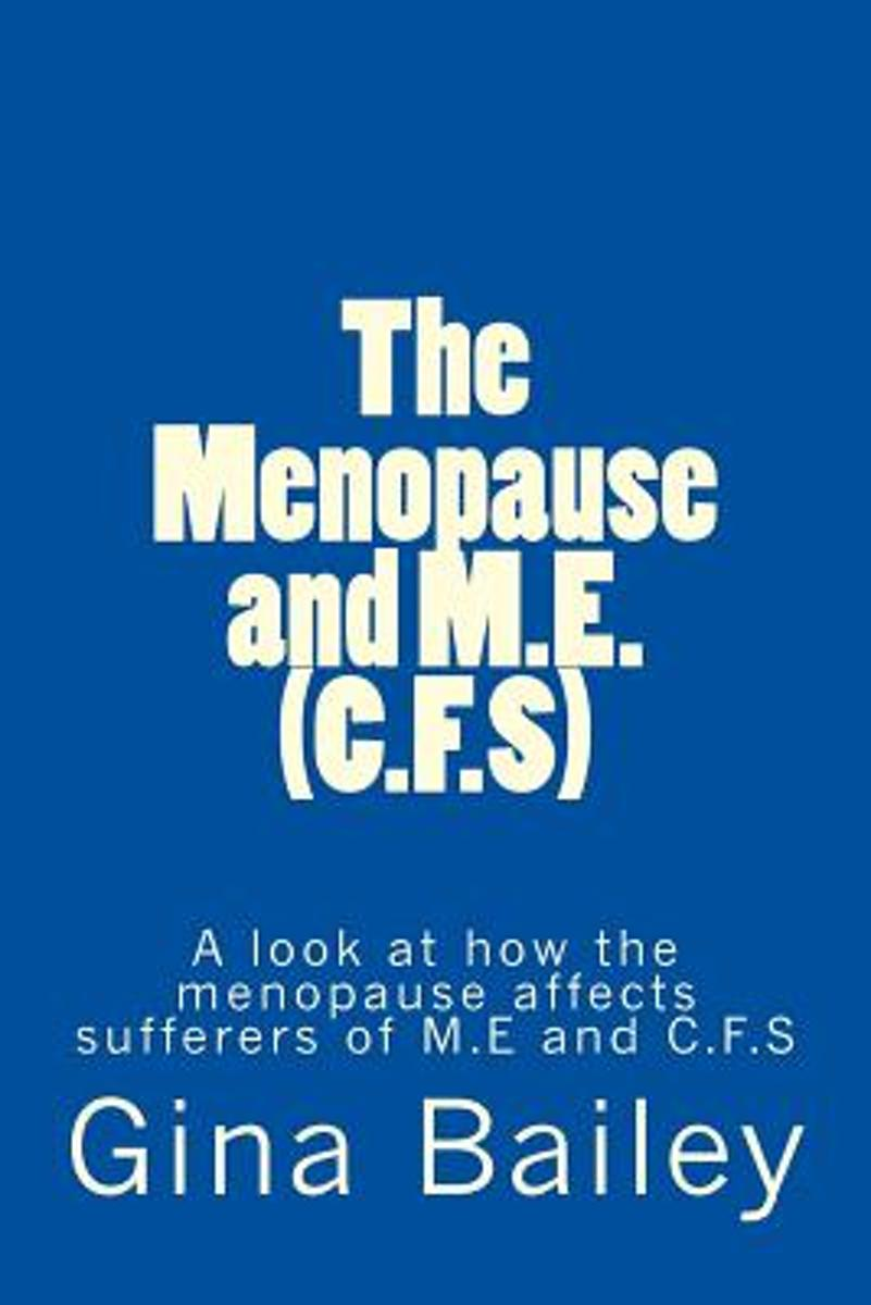 The Menopause and M.E. (C.F.S)