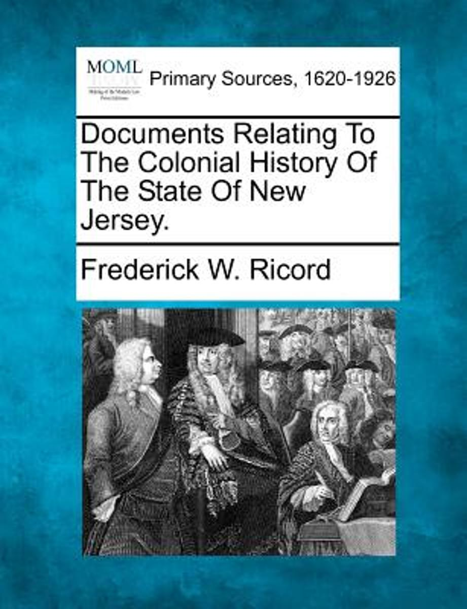 Documents Relating to the Colonial History of the State of New Jersey.