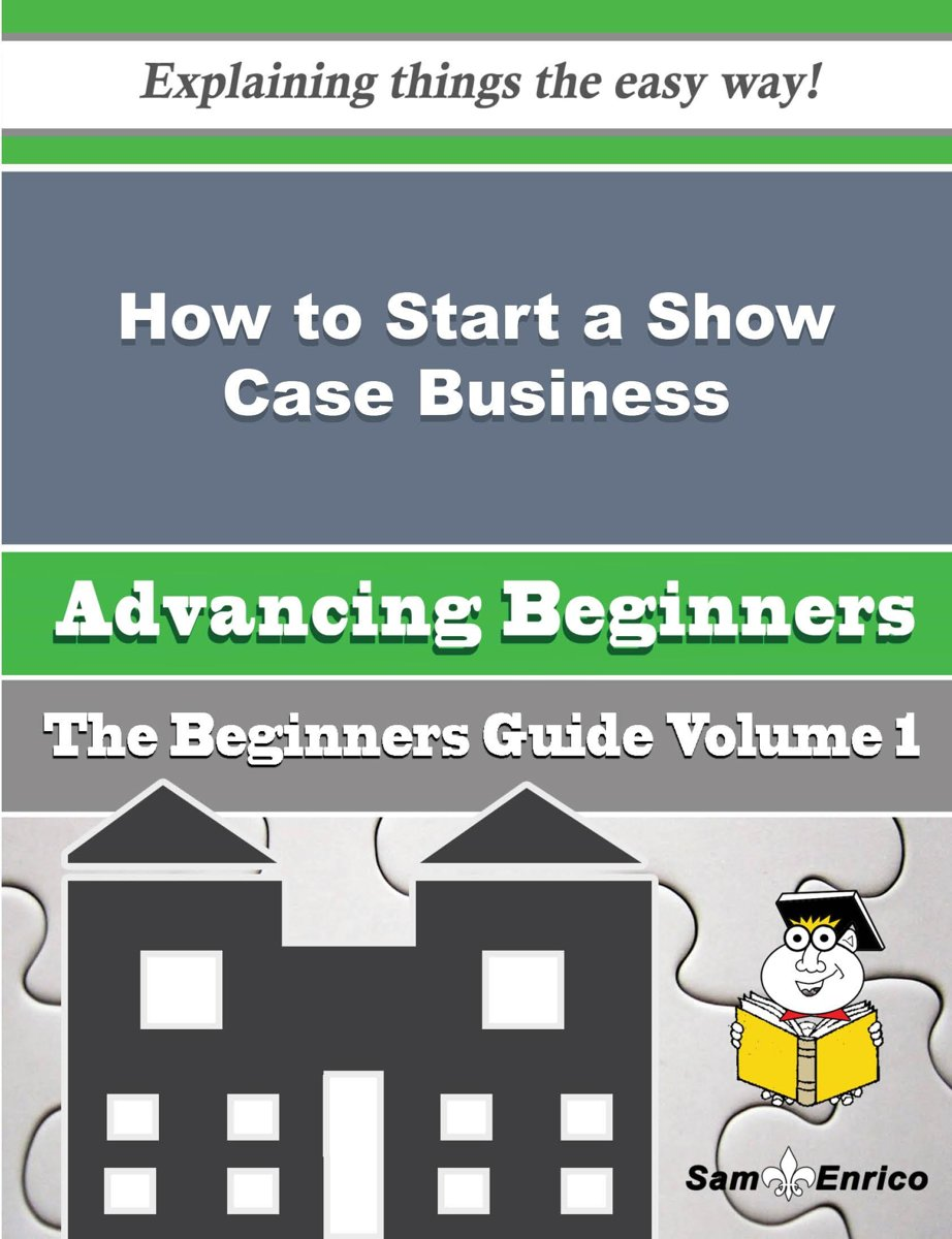 How to Start a Show Case Business (Beginners Guide)