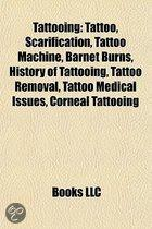 Tattooing: Tattoo, Scarification, Tattoo Machine, Barnet Burns, History of Tattooing, Tattoo Removal, Istv N CS. Bartos, Tattoo M