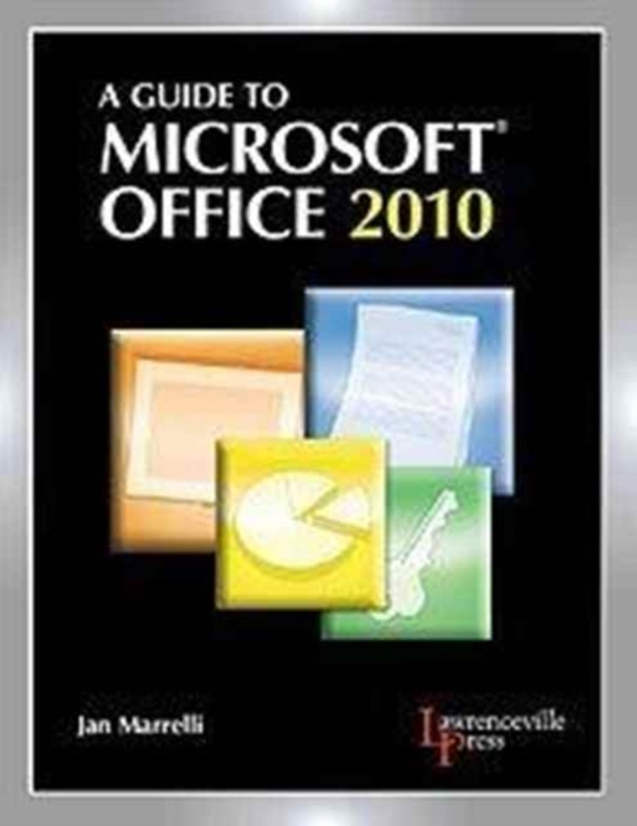 A Guide to Microsoft (R) Office 2010