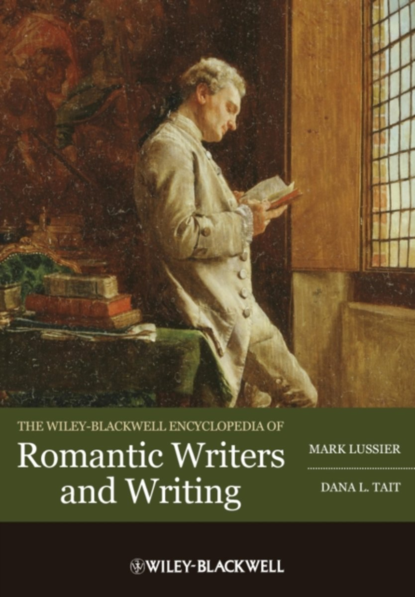 The Wiley-Blackwell Encyclopedia of Romantic Writers and Writing
