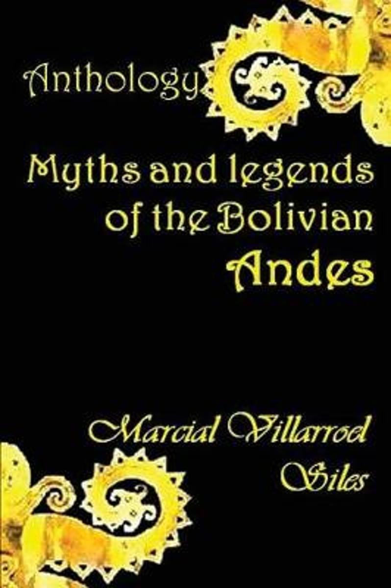 Myths and Legends of the Bolivian Andes