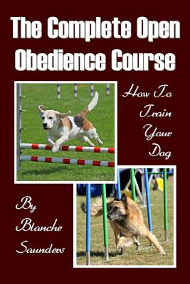 The Complete Open Obedience Course