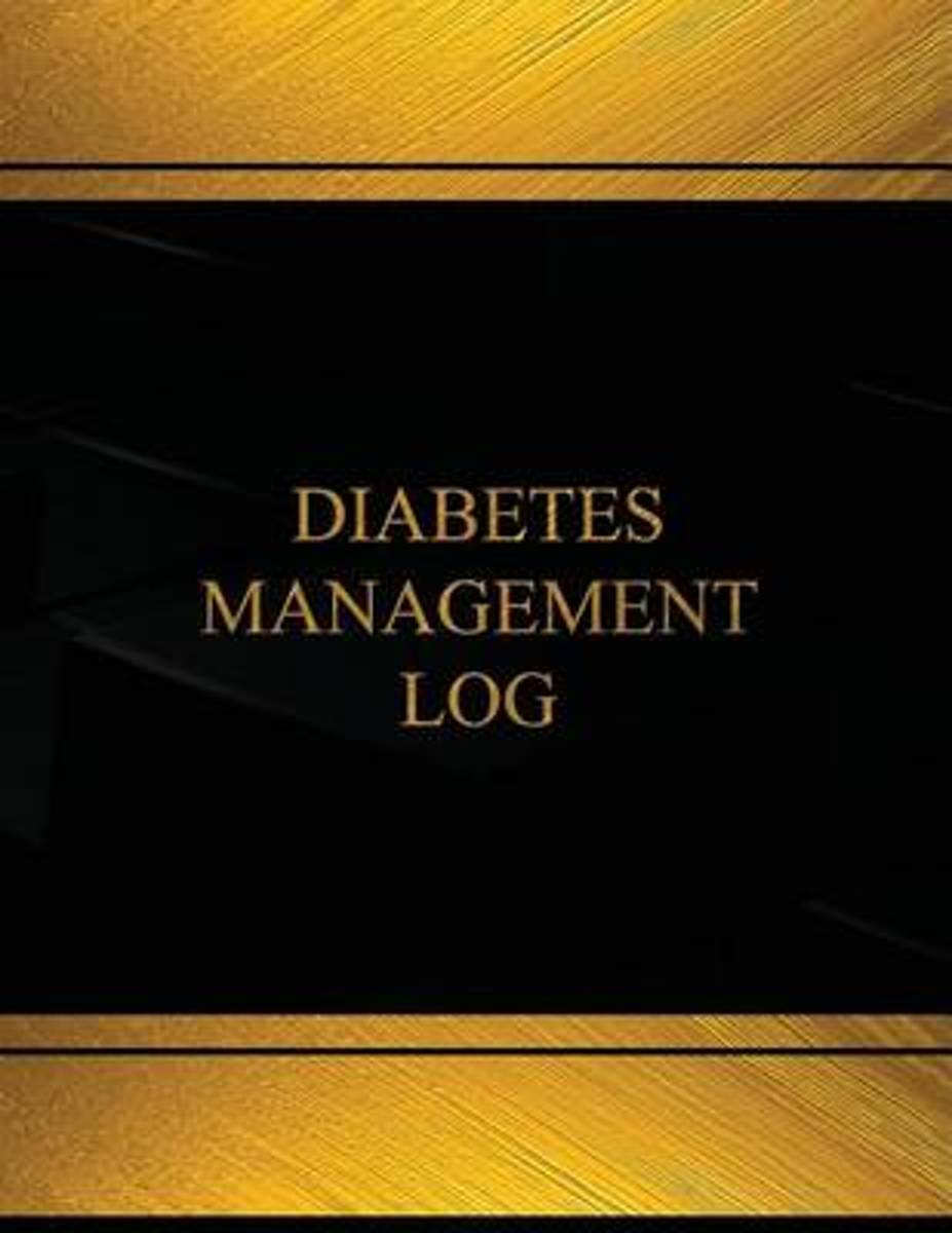Diabetes Management Log (Log Book, Journal -125 Pgs,8.5 X 11 Inches)