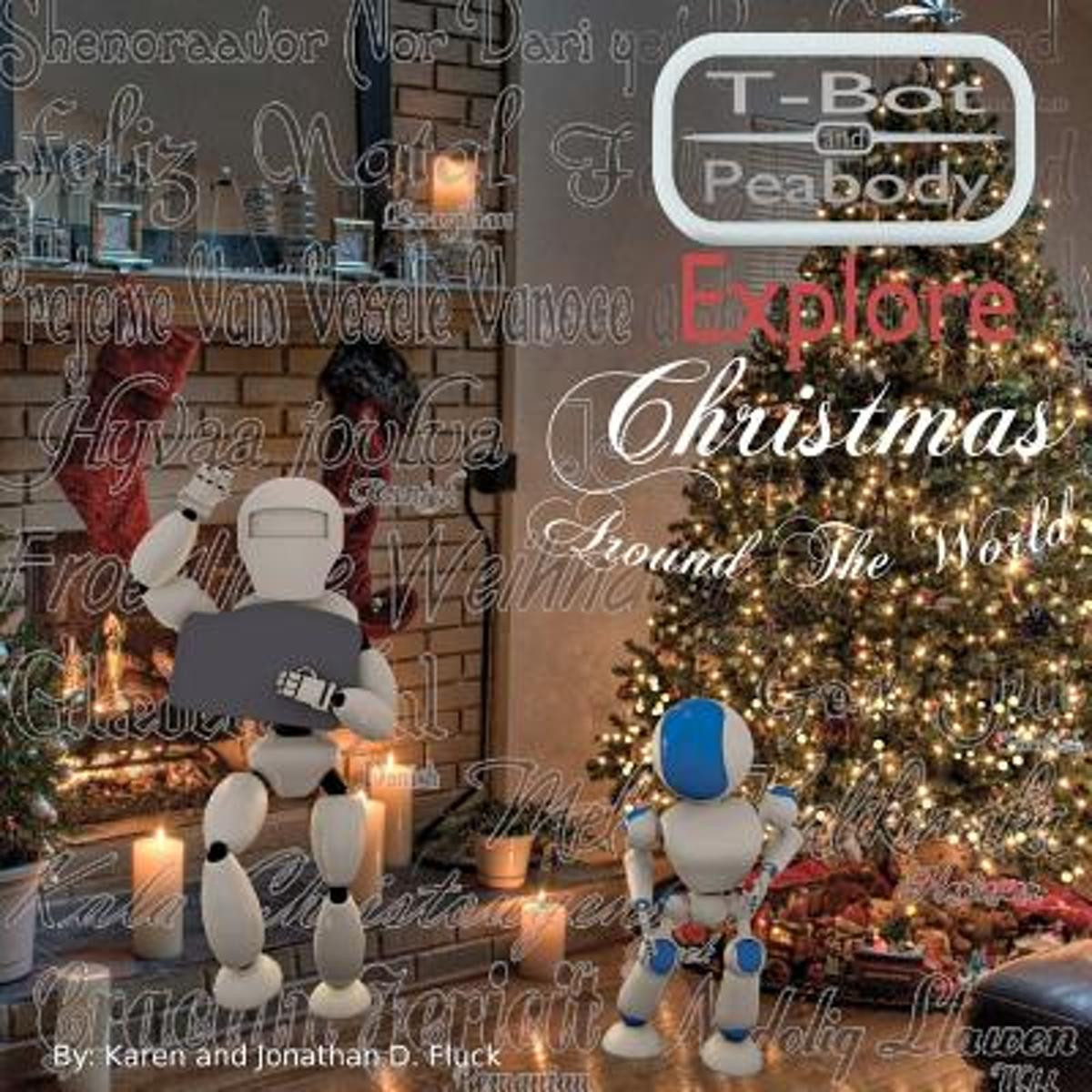 T-Bot and Peabody Explore Christmas Around the World