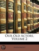 Our Old Actors, Volume 2