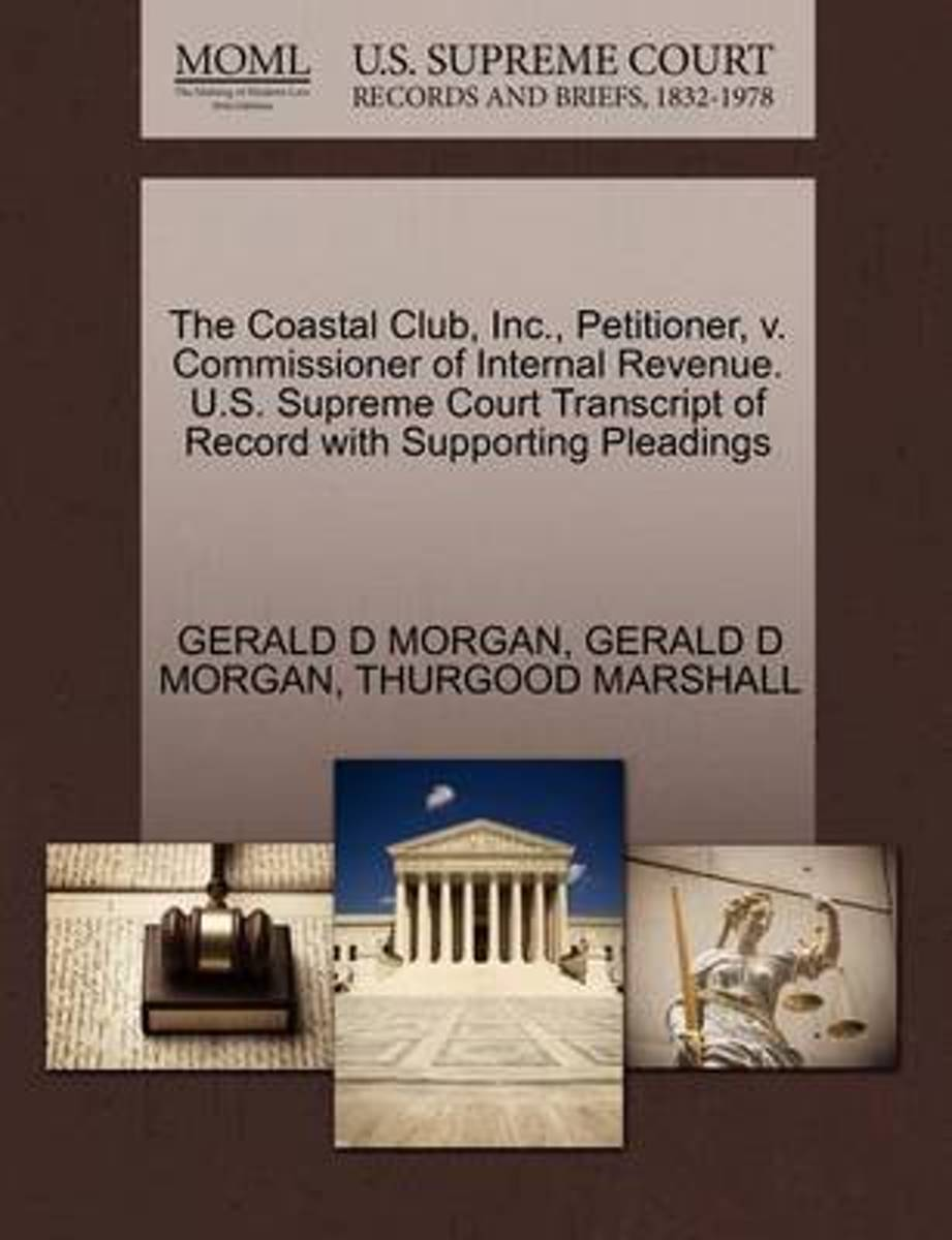 The Coastal Club, Inc., Petitioner, V. Commissioner of Internal Revenue. U.S. Supreme Court Transcript of Record with Supporting Pleadings