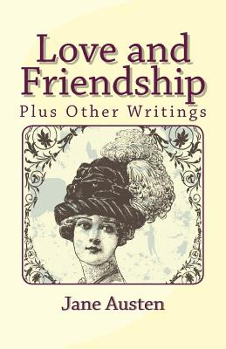 Love and Friendship, Plus Other Writings
