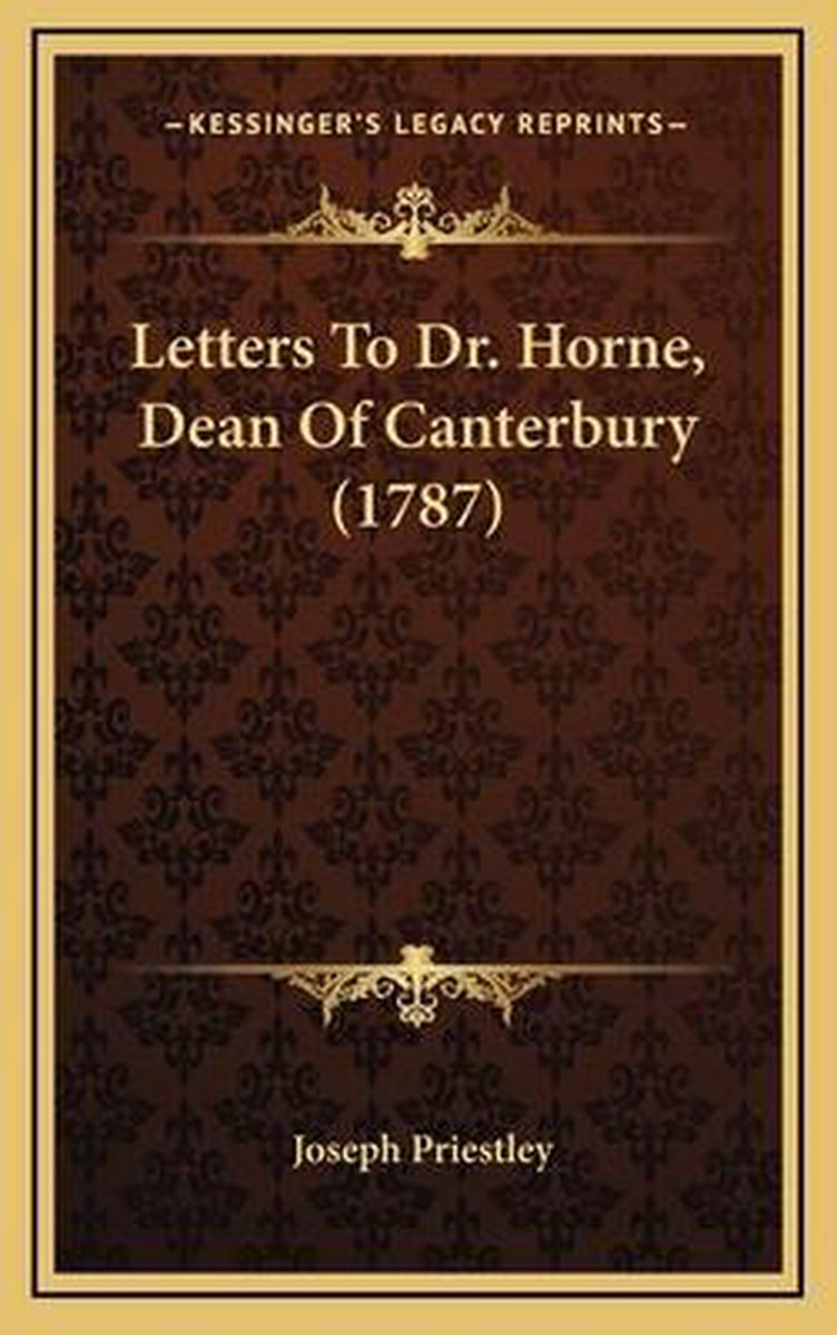 Letters to Dr. Horne, Dean of Canterbury (1787)