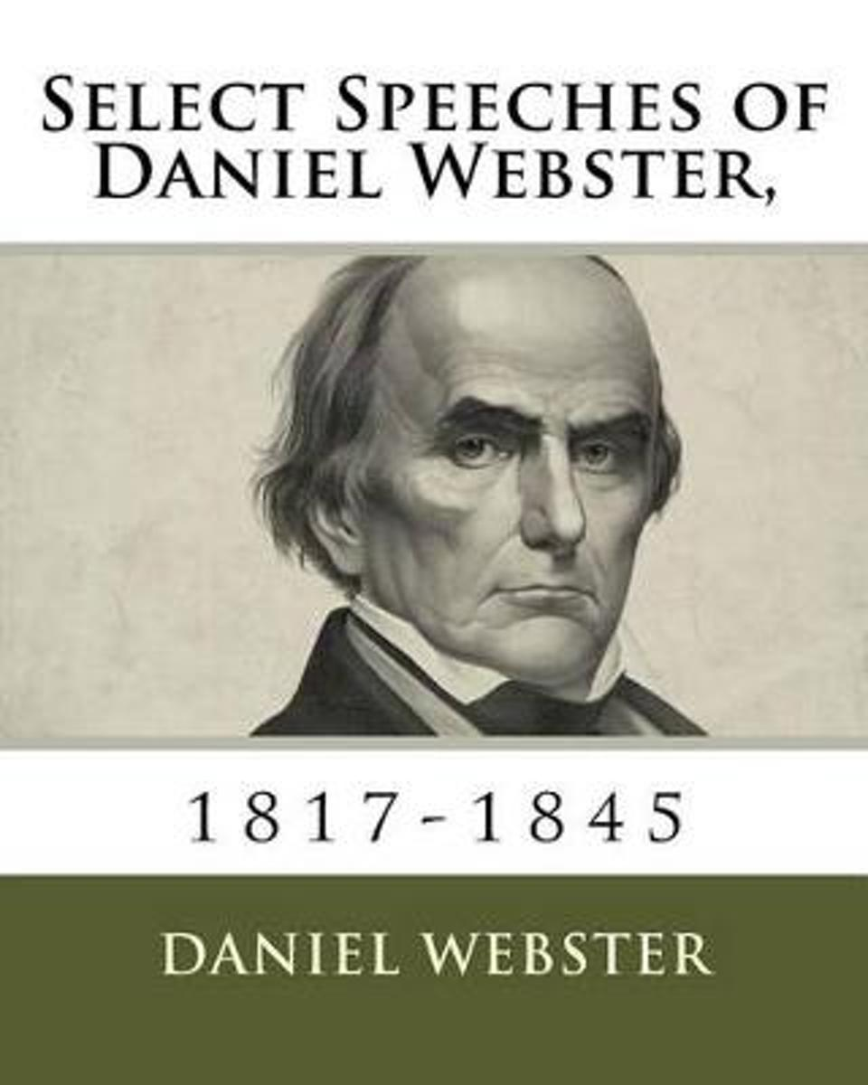 Select Speeches of Daniel Webster,