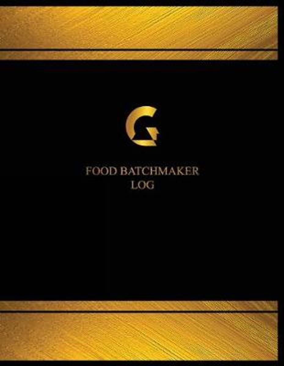 Food Batchmaker Log (Logbook, Journal - 125 Pages, 8.5 X 11 Inches)