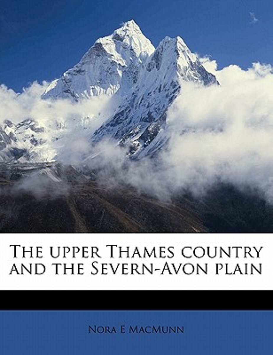 The Upper Thames Country and the Severn-Avon Plain