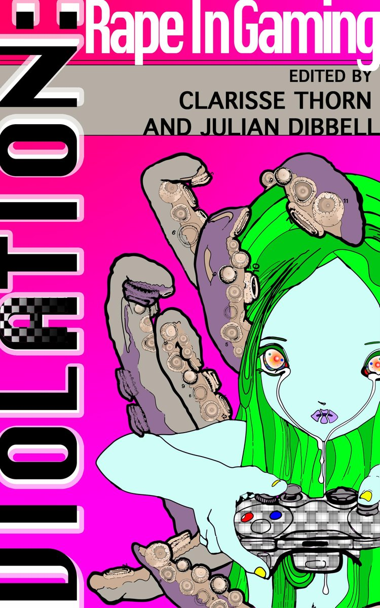 Violation: Rape In Gaming by Clarisse Thorn and Julian Dibbell
