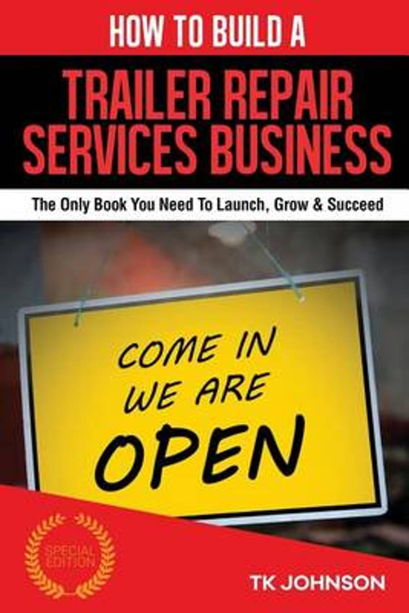 How to Build a Trailer Repair Services Business (Special Edition)