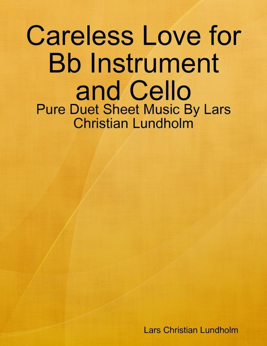 Careless Love for Bb Instrument and Cello - Pure Duet Sheet Music By Lars Christian Lundholm