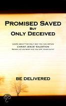 Promised Saved But Only Deceived