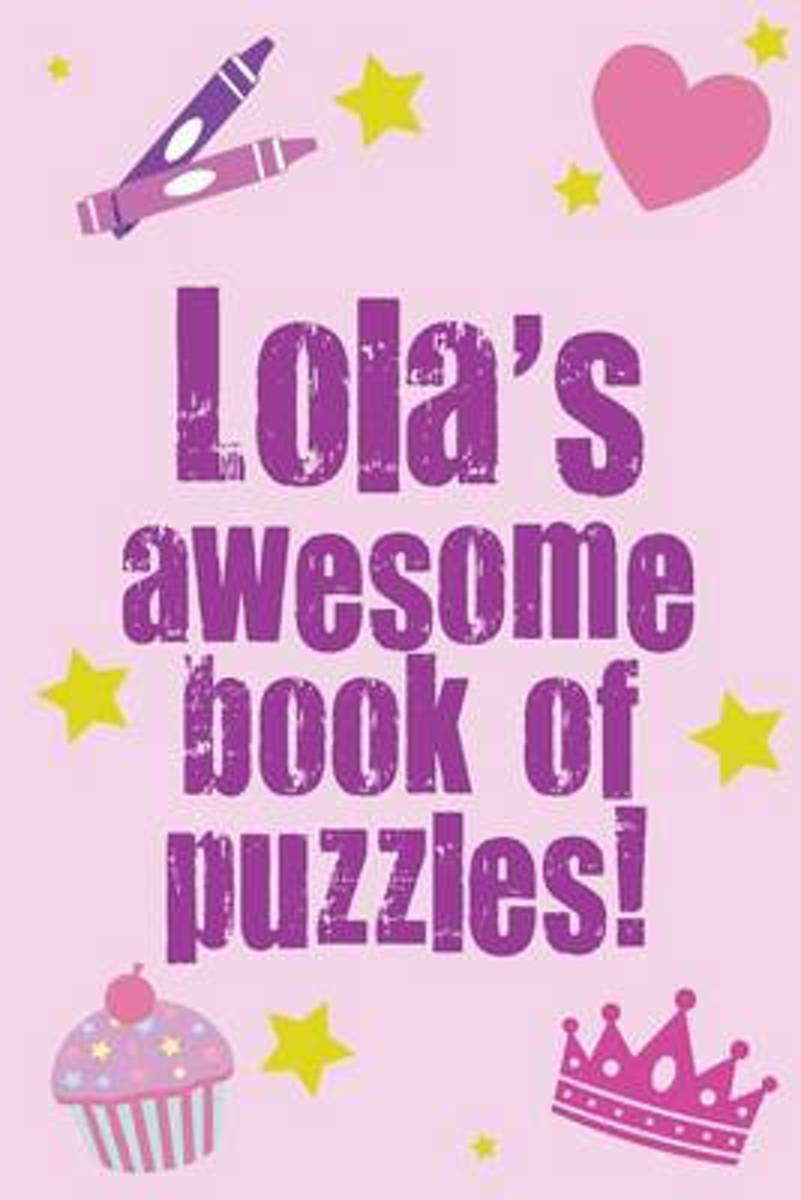 Lola's Awesome Book of Puzzles!